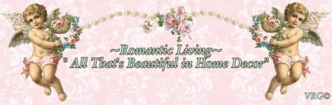Romantic Living ~ All That's Beautiful in Home Decor